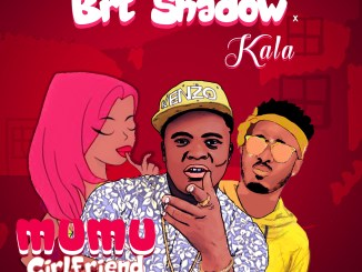 Brt Shadow X Kala - Mumu Girlfriend (Prod By Doktafraze)