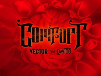 Vector ft. Davido – Comfortable