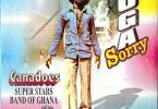 Canadoes Super Stars Band of Ghana Oga Sorry