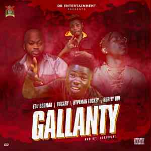 EDJ Bodmax Ft Bugary X Hypeman Luckey X Surely Boi - Gallanty