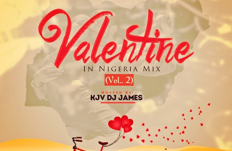 KJV DJ JAMES - VALENTINE IN NIGERIA MIX (VOL. 2)