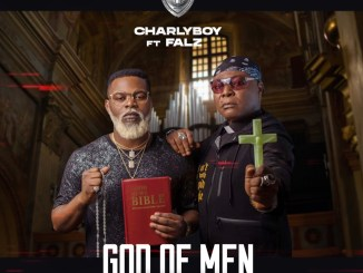 AUDIO & VIDEO: CharlyBoy Ft Falz –God of Men (Fake Pastors)