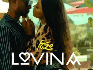 AUDIO & VIDEO: Faze – Lovina