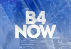 MIXTAPE: DJ Ken Gifted – B4Now (Mix)
