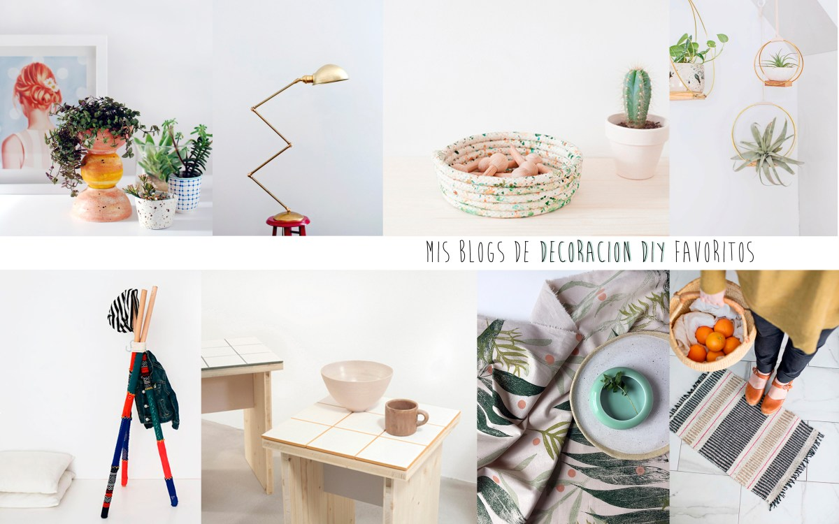 MIS 10 BLOGS DE DECORACION DIY FAVORITOS