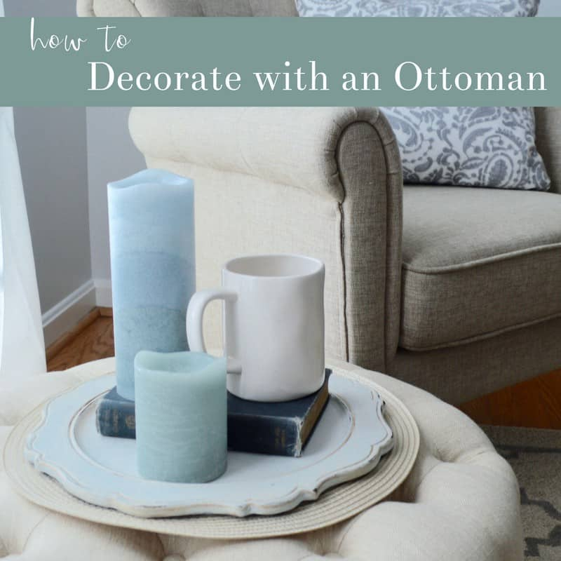 3 Easy  Family Friendly Ottoman Decorating Ideas