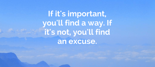 Quote of the Week: If it's important, you'll find a way.