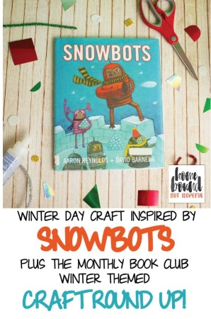 Looking for something fun to do over winter break? Check out this fun Snowbots inspired craft, plus a roundup of other books & activities to try as wel!