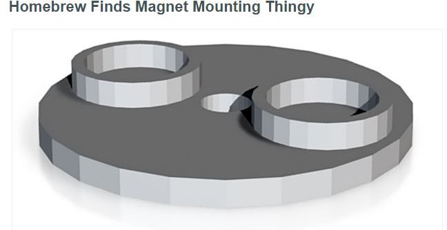 Homebrew Finds Magnet Mounting Thingy