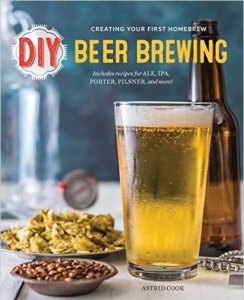 DIY Beer Brewing: Creating Your First Homebrew Paperback