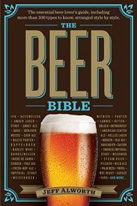 The Beer Bible: The Essential Beer Lover's Guide Kindle Edition