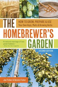 The Homebrewer's Garden, 2nd Edition: How to Grow, Prepare & Use Your Own Hops, Malts & Brewing Herbs Kindle Edition