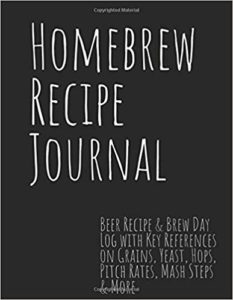 Homebrew Recipe Journal: Beer Recipe & Brew Day Log with Key References on Grains, Yeast, Hops, Pitch Rates, Mash Steps & More
