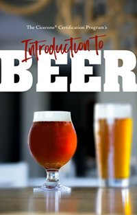 The Cicerone® Certification Program's Introduction to Beer Kindle Edition