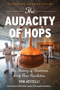 The Audacity of Hops: The History of America's Craft Beer Revolution Kindle Edition