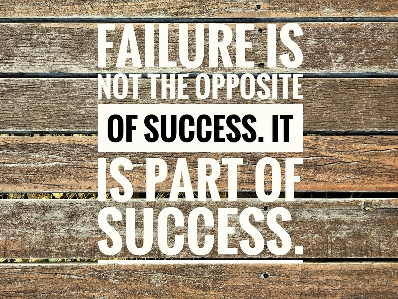 Don't be a Quitter – Be a Failure Instead