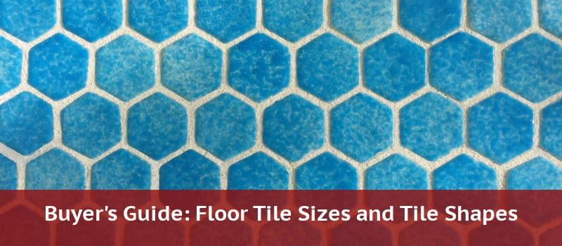 tile sizes tile shapes for your floor