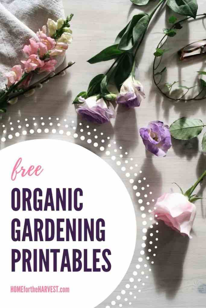 Free Gardening Printables - Learn to Start an Organic Garden | Home for the Harvest