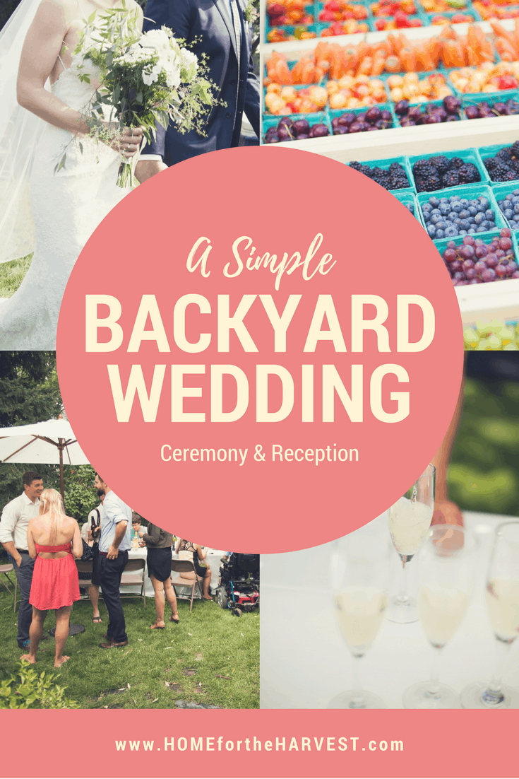 How we hosted a simple DIY wedding in our backyard | Home for the Harvest