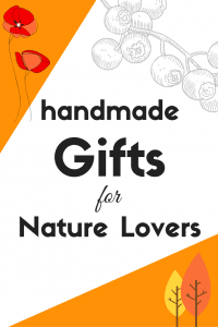 """Perfect! These handmade gifts for nature lovers are perfect for the plant lover or outdoor enthusiast in your life (whether they like """"stuff"""" or not!). #giftsfornaturelovers #giftguide #naturelover #naturegifts"""