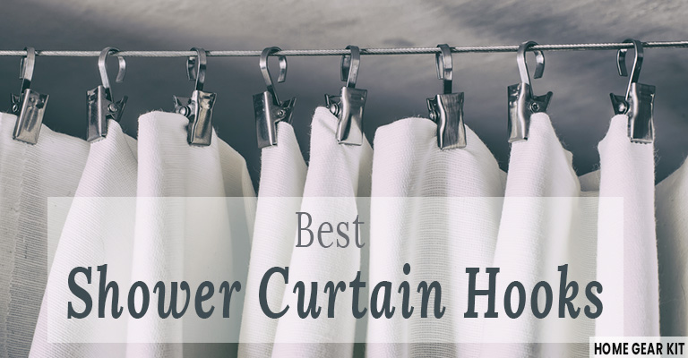 Best Shower Curtain Hooks For Your Shower Curtains And Liner