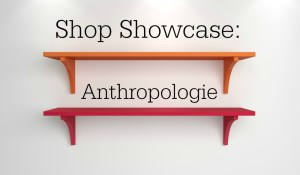 Shop Showcase: Anthropologie