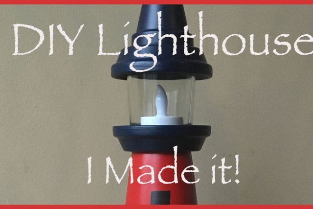 DIY Lighthouse – I Made It