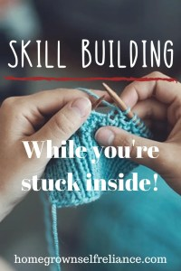 Person knitting - Skill Building while you're stuck inside
