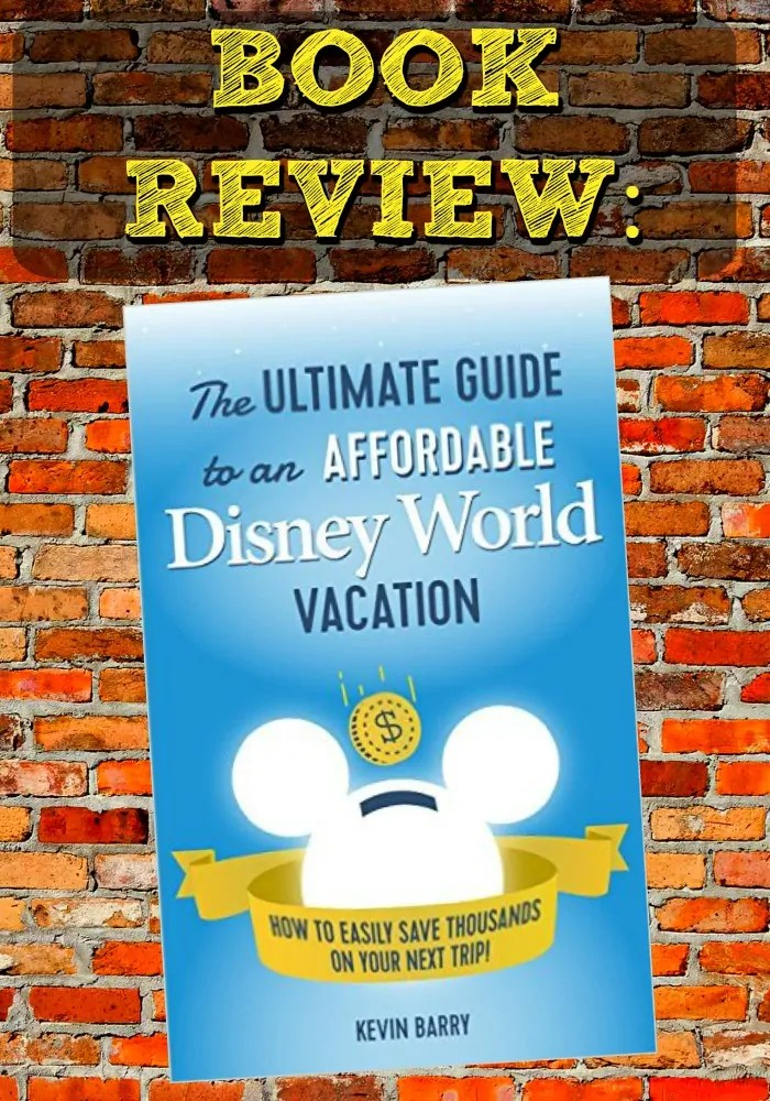 Book Review Ultimate Guide to an Affordable Disney World Vacation