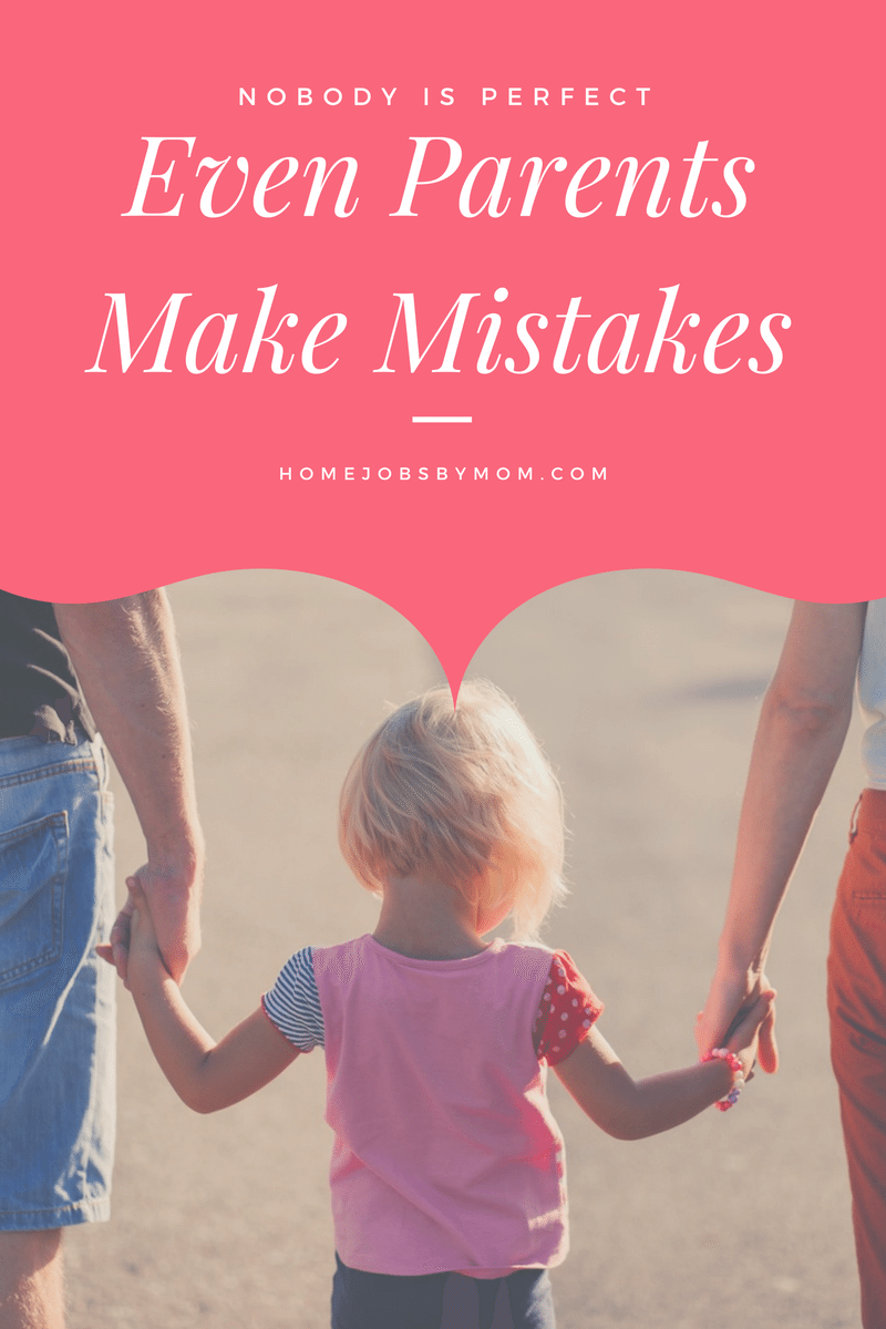 Nobody Is Perfect, Even Parents Make Mistakes