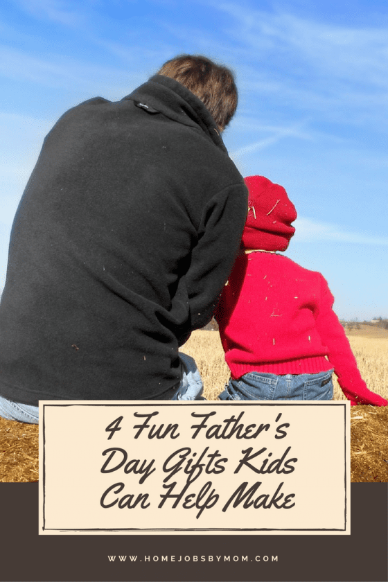 4 Fun Father's Day Gifts Kids Can Help Make