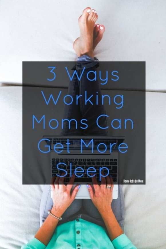 3 Ways Working Moms Can Get More Sleep