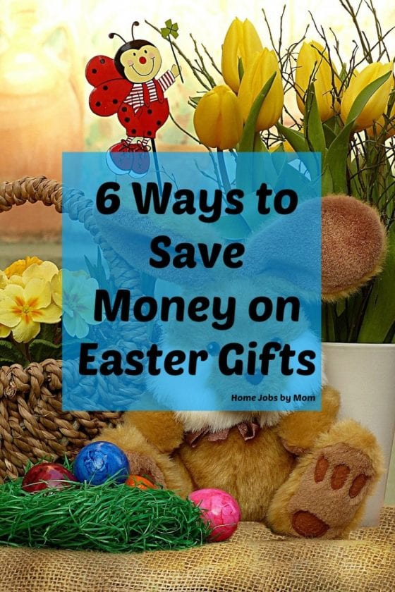 6 Ways to Save Money on Easter Gifts