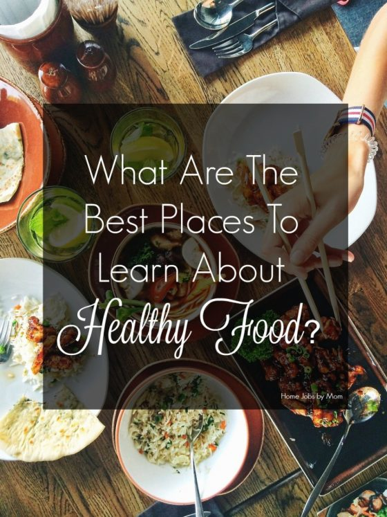 What Are The Best Places To Learn About Healthy Food?