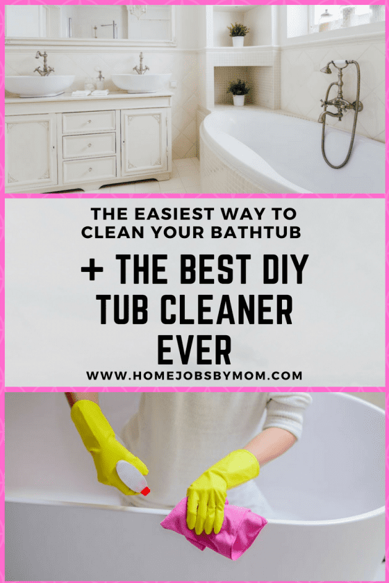 The Easiest Way to Clean Your Bathtub + The Best DIY Tub Cleaner EVER