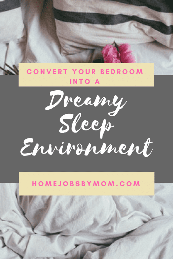 Convert Your Bedroom Into A Dreamy Sleep Environment