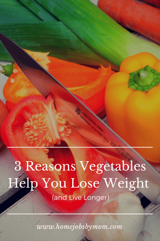 3 Reasons Vegetables Help You Lose Weight (and Live Longer)