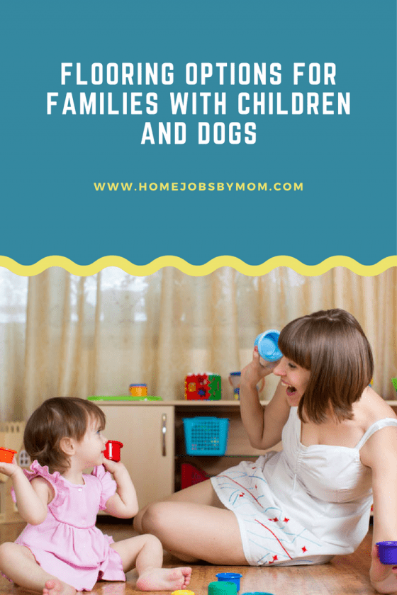 Flooring Options for Families with Children and Dogs