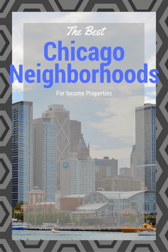 The Best Chicago Neighborhoods For Income Properties