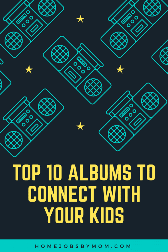 Top 10 Albums to Connect with Your Kids
