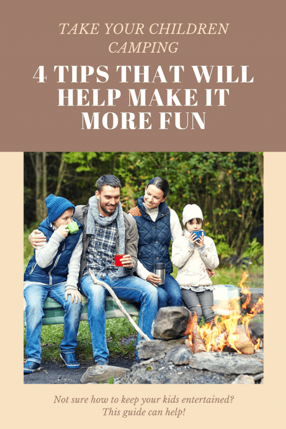 Take Your Children Camping: 4 Tips That Will Help Make It More Fun