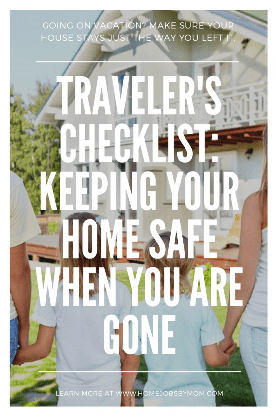 Traveler's Checklist: Keeping Your Home Safe When You Are Gone