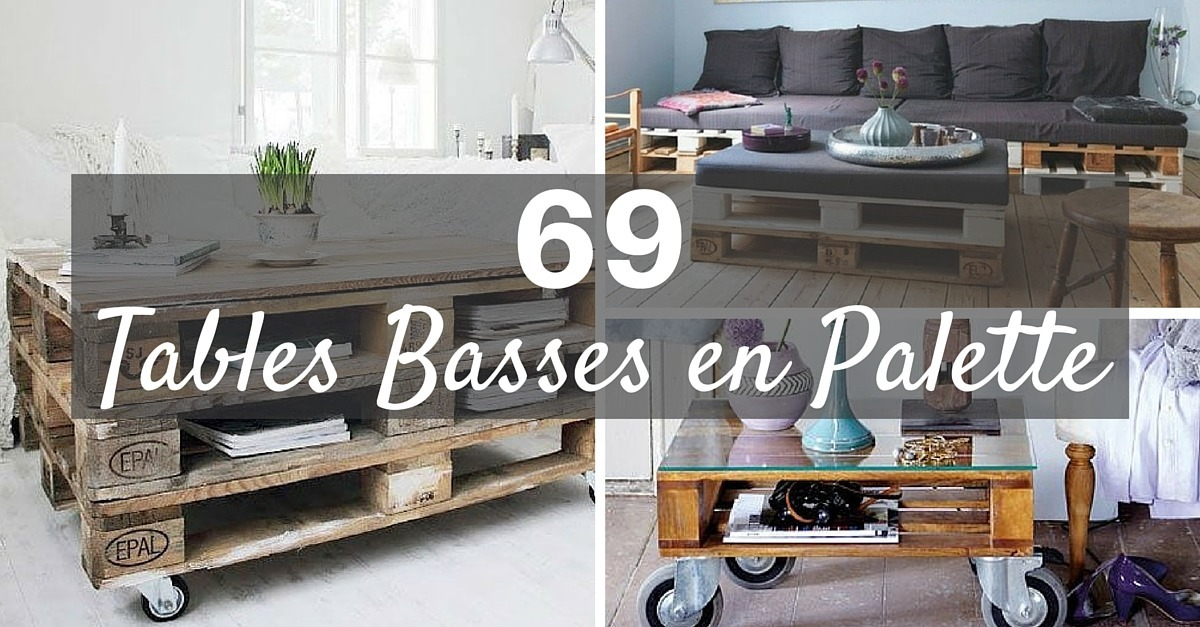 Table Basse Palette TOP 69 Des Ides Les Plus Originales
