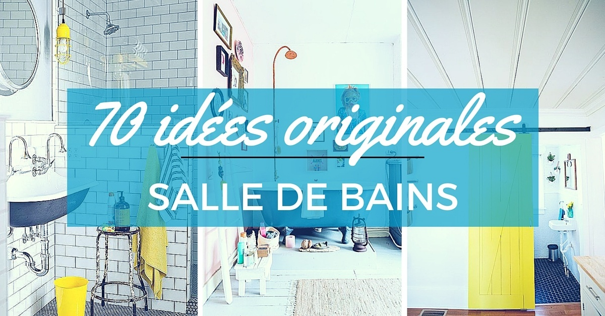 70 Idees Originales A Piquer Pour Relooker Votre Salle De Bains