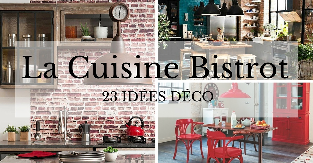 cuisine bistrot 23 idees deco pour un style bistrot