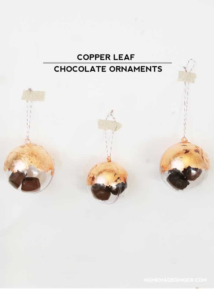 Dress up some plastic ornaments using copper leaf and fill them with chocolates! Such a simple yet fancy thing to give someone at Christmas!