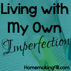 living with my own imperfection