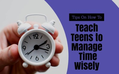 How to Teach Teens To Manage Time Wisely