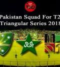 Pakistan Squad For T20 Triangular Series 2018