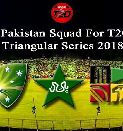 Pakistan Squad For T20 Triangular Series 2018